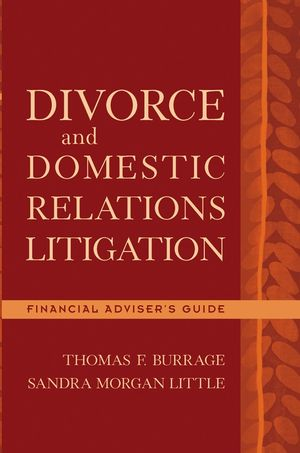 Divorce and Domestic Relations Litigation: Financial Adviser