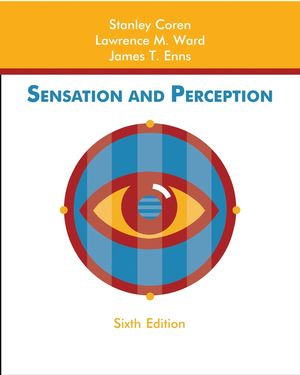 Sensation and Perception, 6th Edition