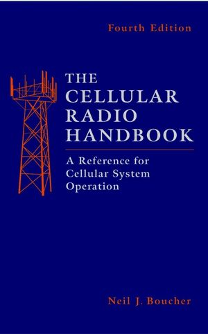 The Cellular Radio Handbook: A Reference for Cellular System Operation, 4th Edition
