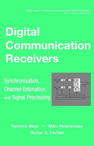 Digital Communication Receivers, Volume 2: Synchronization, Channel Estimation, and Signal Processing (0471502758) cover image