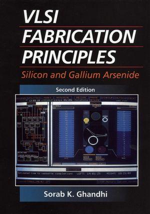 VLSI Fabrication Principles: Silicon and Gallium Arsenide, 2nd Edition