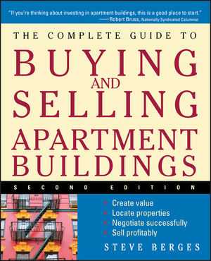 The Complete Guide to Buying and Selling Apartment Buildings, 2nd Edition