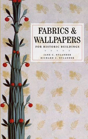 Fabrics and Wallpapers for Historic Buildings  (0471706558) cover image