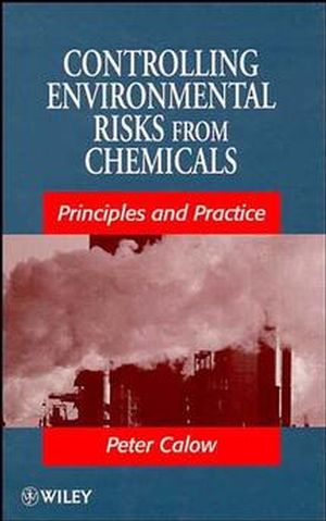 Controlling Environmental Risks from Chemicals: Principles and Practice