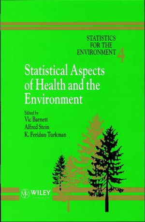 Statistics for the Environment, Volume 4, Statistical Aspects of Health and the Environment