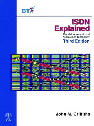 ISDN Explained: Worldwide Network and Applications Technology, 3rd Edition