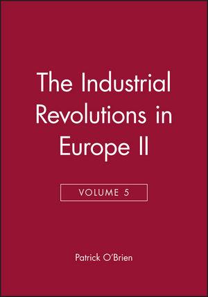 The Industrial Revolutions in Europe II, Volume 5