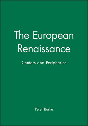 The European Renaissance: Centers and Peripheries (0631198458) cover image