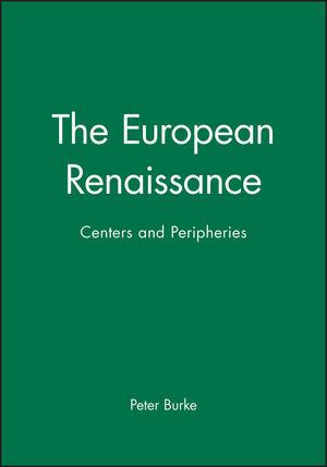 The European Renaissance: Centers and Peripheries