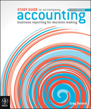 Accounting: Business Reporting for Decision Making, Study Guide, 4th Edition