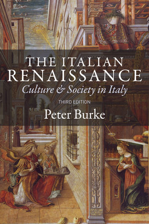 The Italian Renaissance: Culture and Society in Italy, 3rd Edition