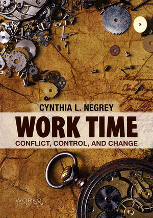 Work Time: Conflict, Control, and Change (0745654258) cover image