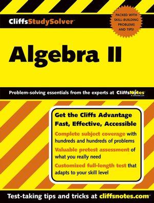 CliffsStudySolver<sup><small>TM</small></sup> Algebra II