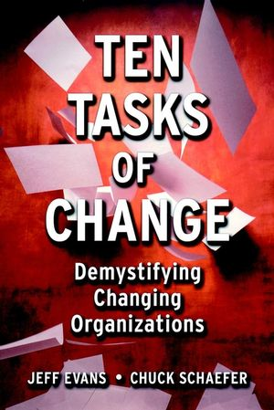 Ten Tasks of Change: Demystifying Changing Organizations (0787953458) cover image