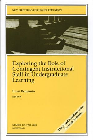 Exploring the Role of Contingent Instructional Staff in Undergraduate Learning: New Directions for Higher Education, Number 123 (0787972258) cover image