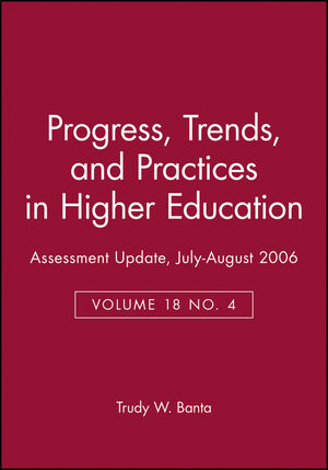 Assessment Update: Progress, Trends, and Practices in Higher Education, Volume 18, Number 4, 2006