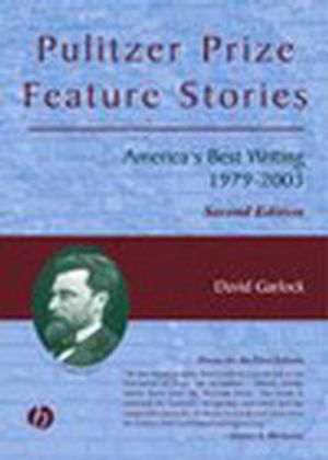 Pulitzer Prize Feature Stories: America's Best Writing, 1979 - 2003, 2nd Edition
