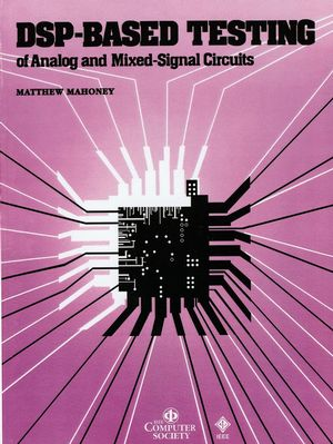 DSP-Based Testing of Analog and Mixed-Signal Circuits (0818607858) cover image