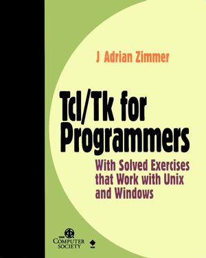 Tcl/Tk for Programmers: With Solved Exercises that Work with Unix and Windows (0818685158) cover image
