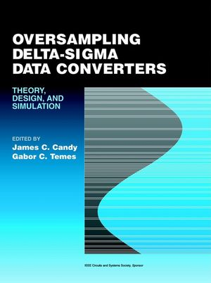 Oversampling Delta-Sigma Data Converters : Theory, Design, and Simulation