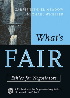 What's Fair: Ethics for Negotiators (1118009258) cover image