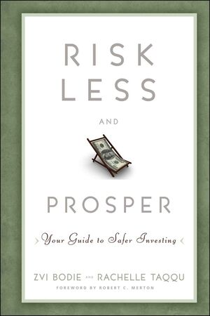 Risk Less and Prosper: Your Guide to Safer Investing (1118206258) cover image