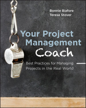 Your Project Management Coach: Best Practices for Managing Projects in the Real World (1118238958) cover image