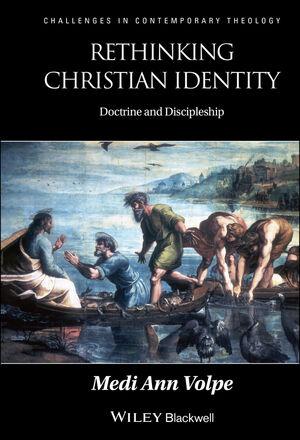 Rethinking Christian Identity: Doctrine and Discipleship (1118255658) cover image