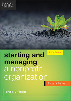 Starting and Managing a Nonprofit Organization: A Legal Guide, 6th Edition (1118413458) cover image
