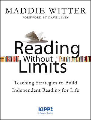 Reading Without Limits: Teaching Strategies to Build Independent Reading for Life (1118483758) cover image