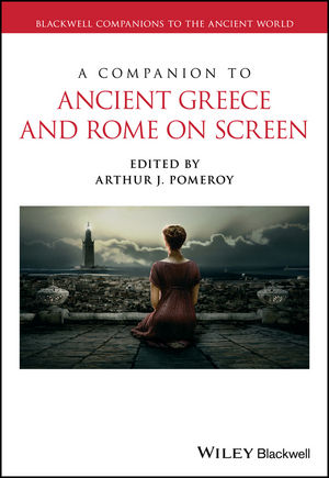 A <span class='search-highlight'>Companion</span> to <span class='search-highlight'>Ancient</span> Greece and Rome on Screen