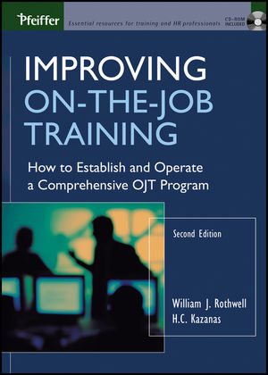 Improving On-the-Job Training: How to Establish and Operate a Comprehensive OJT Program, 2nd Edition