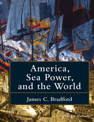 America, Sea Power, and the World (1118927958) cover image