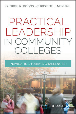 Practical Leadership in Community Colleges: Navigating Today's Challenges