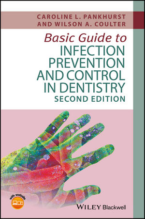 Basic Guide to Infection Prevention and Control in Dentistry, 2nd Edition (1119164958) cover image