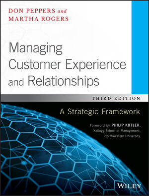 Managing Customer Experience and Relationships: A Strategic Framework, 3rd Edition