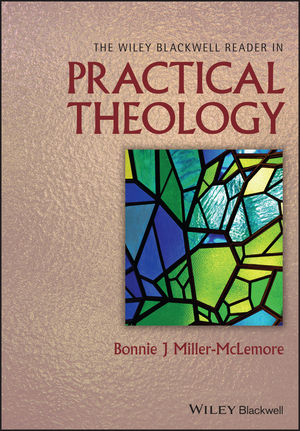 The Wiley Blackwell Reader in Practical Theology VB