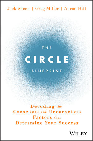 The circle blueprint decoding the conscious and unconscious factors the circle blueprint decoding the conscious and unconscious factors that determine your success malvernweather Choice Image