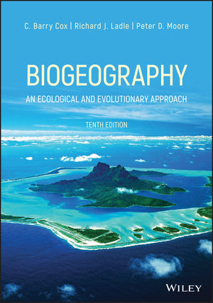 Biogeography:  An Ecological and Evolutionary Approach , 10th Edition