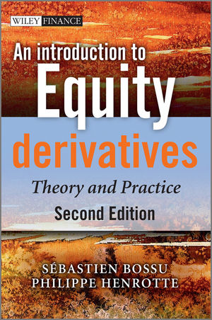 An Introduction to Equity Derivatives: Theory and Practice, 2nd Edition