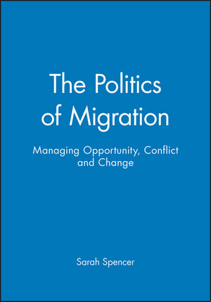 The Politics of Migration: Managing Opportunity, Conflict and Change (1405116358) cover image