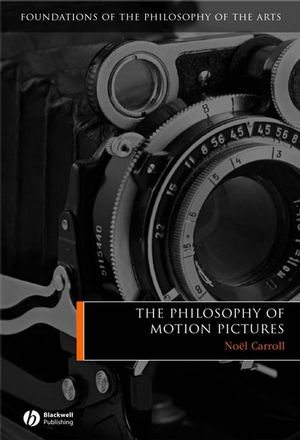 The Philosophy of Motion Pictures (1405120258) cover image
