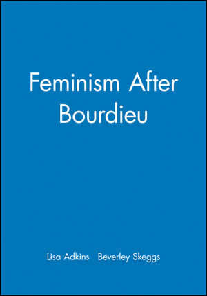 Feminism After Bourdieu Feminist Theory Social Theory Social