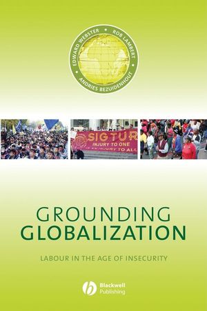 Grounding Globalization: Labour in the Age of Insecurity