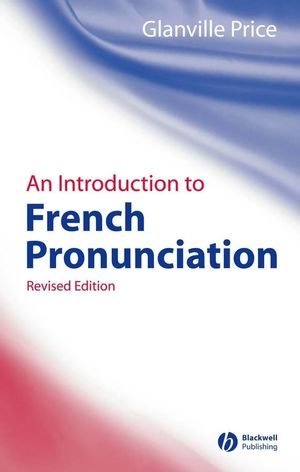 An Introduction to French Pronunciation, Revised 2nd Edition (1405132558) cover image