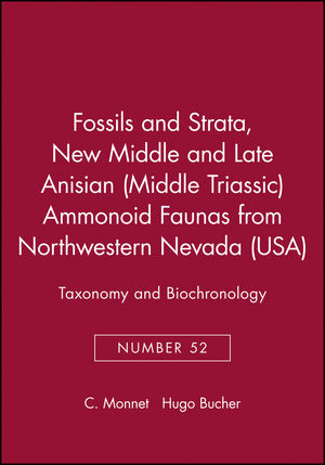 Fossils and Strata, Number 52, New Middle and Late Anisian (Middle Triassic) Ammonoid Faunas from Northwestern Nevada (USA): Taxonomy and Biochronology (1405163658) cover image