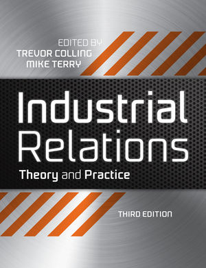 Industrial Relations: Theory and Practice, 3rd Edition