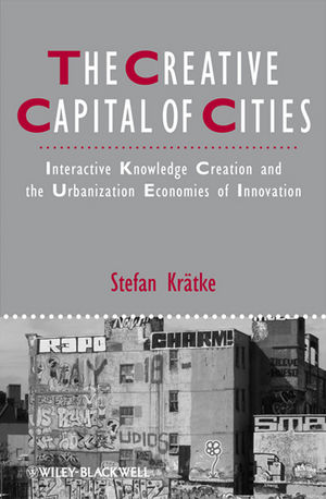 The Creative Capital of Cities: Interactive Knowledge Creation and the Urbanization Economies of Innovation (1444342258) cover image