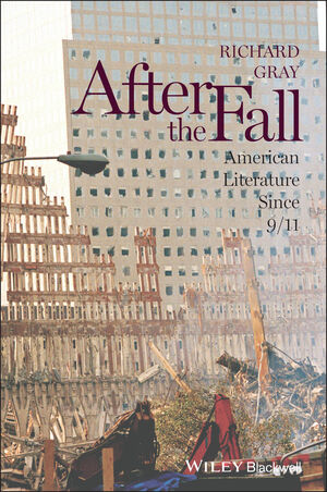 After the Fall: American Literature Since 9/11 (1444395858) cover image