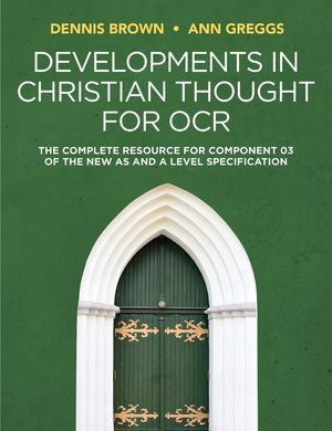 Developments in Christian Thought for OCR: The Complete Resource for Component 03 of the New AS andA Level Specification
